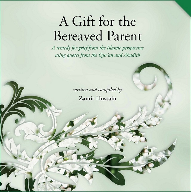 A Gift for the Bereaved Parent General Islam