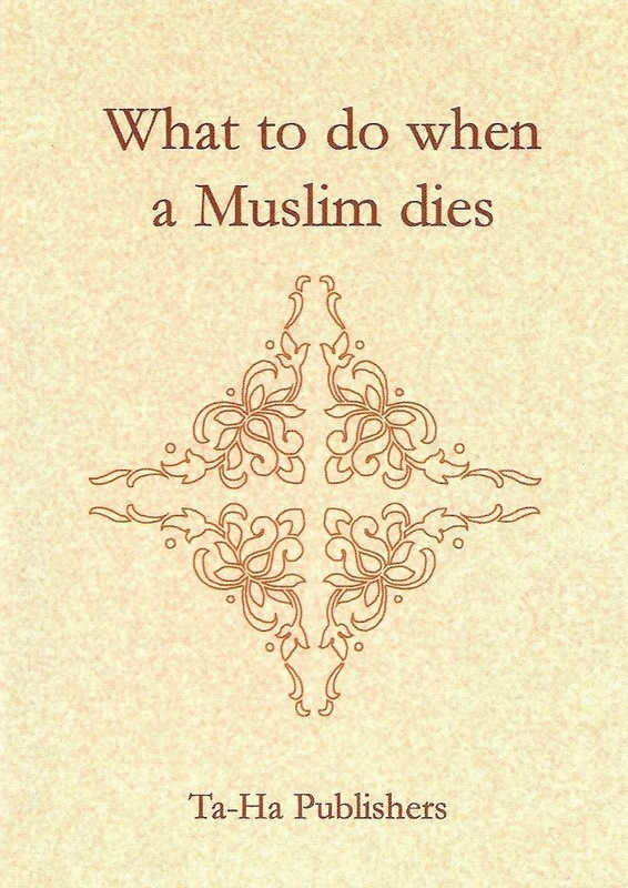 What to do when a Muslim dies General Islam