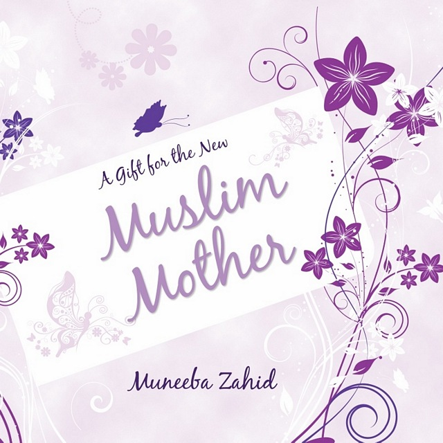 A Gift for the New Muslim Mother Women and Families