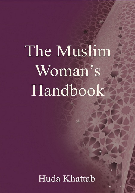The Muslim Woman's Handbook [Revised Edition]